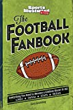 The Football Fanbook: Everything You Need to Become a Gridiron Know-it-All (A Sports Illustrated Kids Book)