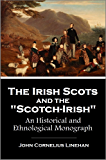 "The Irish Scots and the ""Scotch-Irish"": An Historical and Ethnological Monograph (1902)"