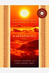 Meditation 24/7: Practices to Enlighten Every Moment of the Day Hardcover