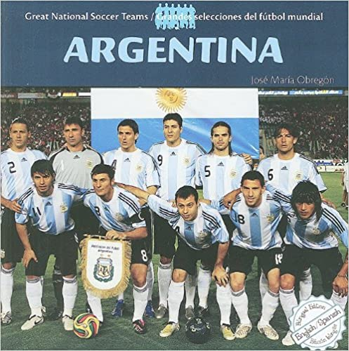 Argentina (Great National Soccer Teams/Grandes Selecciones del Futbol)