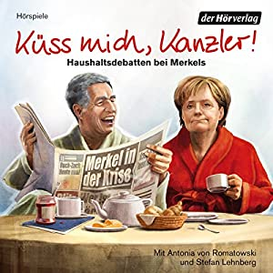 Küss mich, Kanzler! Haushaltsdebatten bei Merkels Hörspiel