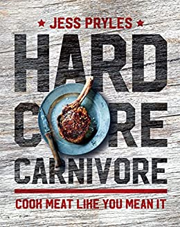 Download for free Hardcore Carnivore: Cook meat like you mean it