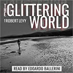 The Glittering World | Robert Levy