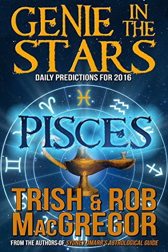 dbbcc30cd Genie in the Stars - Pisces: Daily Predictions for 2016 by [MacGregor, Trish
