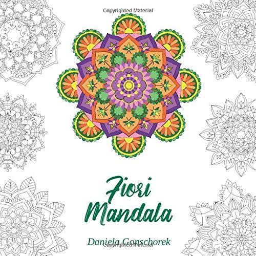 Fiori Mandala.Fiori Mandala Motivi Cromatici Per Ridurre Lo Stress Libri Da