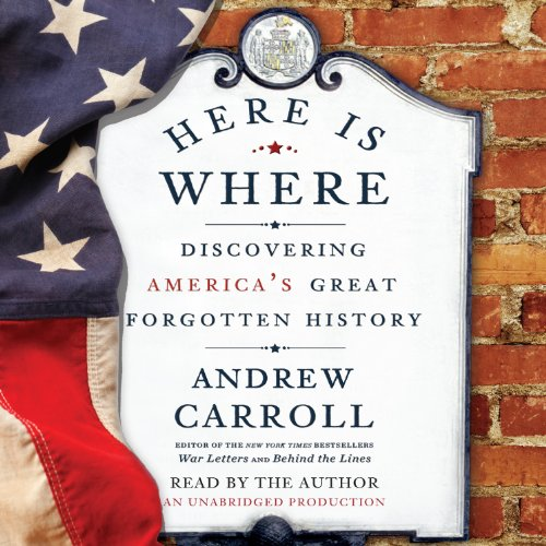 Here Is Where: Discovering America's Great Forgotten History Audiobook [Free Download by Trial] thumbnail