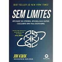 Sem Limites: Aprimore seu cérebro, aprenda mais rápido e descubra uma vida excepcional