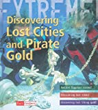 Discovering Lost Cities and Pirate Gold, James de Winter, 1429645660