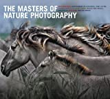 The Masters of Nature Photography, , 177085259X