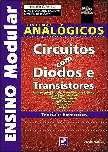 Sistemas Analógicos Circuitos com Diodos e Transistores: Otávio Markus: 9788571946903: Amazon.com: Books