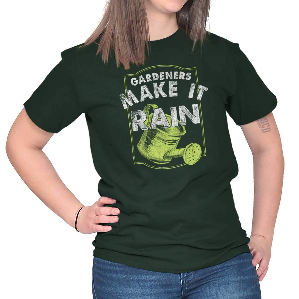 Gardeners Make It Rain Home Gardening Humor T Shirt 3834