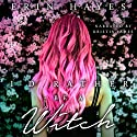 I'd Rather Be a Witch: The Witching Hour Collection Audiobook by Erin Hayes Narrated by Kristin James