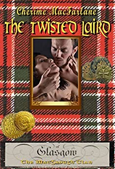 The Twisted Laird (The MacGrough Clan Book 7) by [MacFarlane, Cherime]