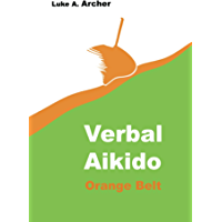 Verbal Aikido Vol. 2 - Orange Belt (English Edition)
