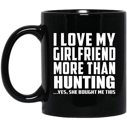 Designsify Boyfriend Best Gift Idea I Love My Girlfriend More Than Hunting