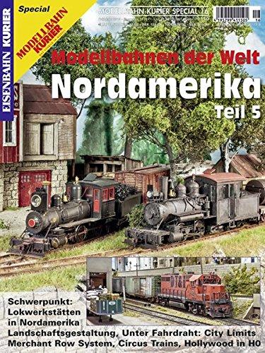 Modellbahnen der Welt- Nordamerika Teil 5 (Modellbahn-Kurier Special)