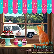 Dial M for Mousse: Emergency Dessert Squad Mystery Series, Book 3 | Laura Bradford