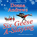 Six Geese A-Slaying Audiobook by Donna Andrews Narrated by Bernadette Dunne