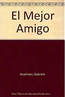 El Mejor Amigo (Spanish Edition)