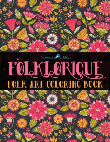 Amazon Folklorique A Folk Art Coloring Book Unique Antistress Gift For Men Women Teenagers Seniors With Relaxing Patterns Stress