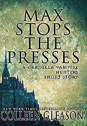 Max Stops the Presses: A Short Story (The Gardella Vampire Hunters: Victoria)