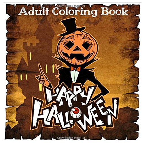 Happy Halloween Coloring Books For Adults Featuring Stress Relieving Designs