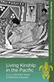"BOOKS RECEIVED: Christina Toren and Simonne Pauwels, eds., ""Living Kinship in the Pacific"" (Berghahn Books, 2017)"