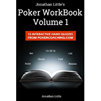 The Poker Workbook: Volume 1: 15 Interactive Hand Quizzes From PokerCoaching.com (English Edition)
