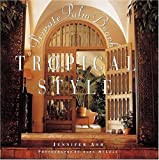 img - for Tropical Style: Private Palm Beach by Jennifer Ash (1992-11-05) book / textbook / text book
