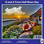 Q and A from Half Moon Bay | Dr. Miles O'Brien Riley. PhD