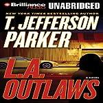 L.A. Outlaws: A Charlie Hood Novel #1 | T. Jefferson Parker