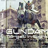 Game Music by Mobile Suit Gundam Target in Sight (2006-11-22)