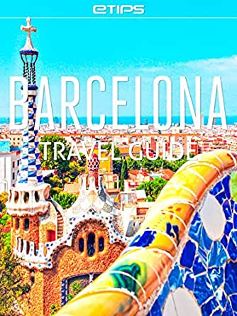 Barcelona Travel Guide (English Edition) eBook: LTD, eTips