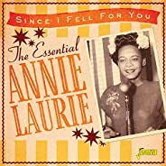 Essential Annie Laurie: Since I Fell For You
