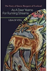 As a Deer Yearns for Running Streams: The Story of Queen Margaret of Scotland (1) Paperback