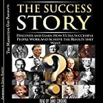The Success Story: Discover and Learn How Ultra-Successful People Work and Achieve the Results they Want |  The Marketing Guy