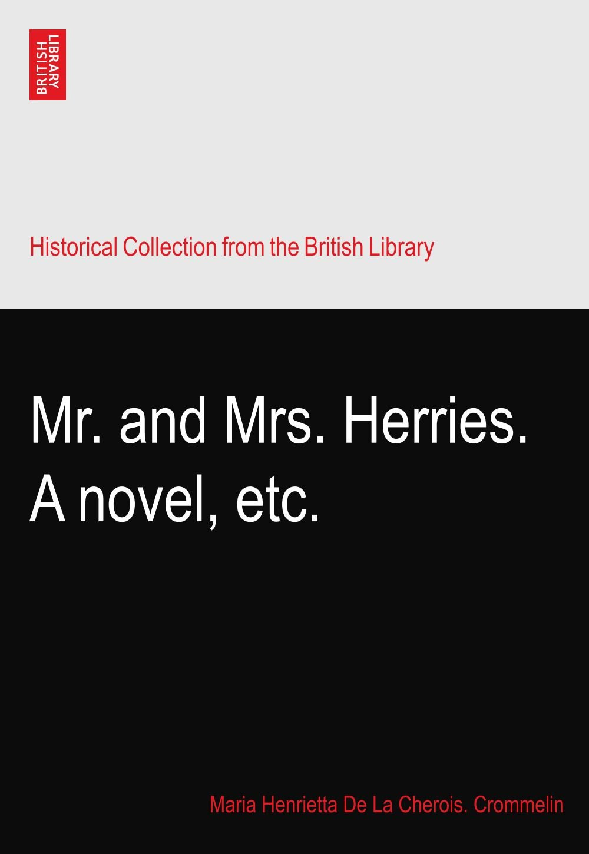 Mr. and Mrs. Herries. A novel, etc. ebook