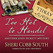 Too Hot to Handel: Another John Pickett Mystery | Sheri Cobb South