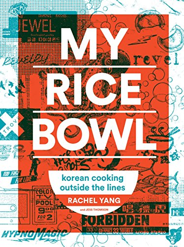 My Rice Bowl  Korean Cooking Outside The Lines