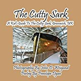 The Cutty Sark-A Kid's Guide to the Cutty Sark, Greenwich, UK