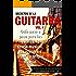 Secretos de la Guitarra: Guía paso a paso para dominar las escalas, la teoría musical, los acordes y crear tu propia música. (SECRETOS DE LAGUITARRA nº 1) (Spanish Edition)