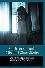 Spirits of St. Louis: Missouri Ghost Stories Paperback