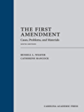 The First Amendment: Cases, Problems, and Materials, Sixth Edition
