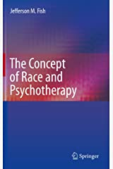 The Concept of Race and Psychotherapy Kindle Edition