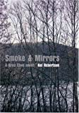 Front cover for the book Smoke and Mirrors: A Brad Chen Novel by Kel Robertson