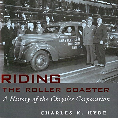 Riding the Roller Coaster: A History of the Chrysler Corporation: Great Lakes Books Series