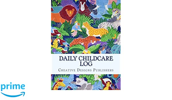 Amazon com: Daily Childcare Log: Large 8 5 Inches By 11