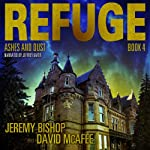 Ashes and Dust: Refuge, Book 4 | Jeremy Bishop,David McAfee