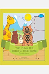The Junglies build a Treehouse: Sometimes we just need to change our perspective..... Kindle Edition