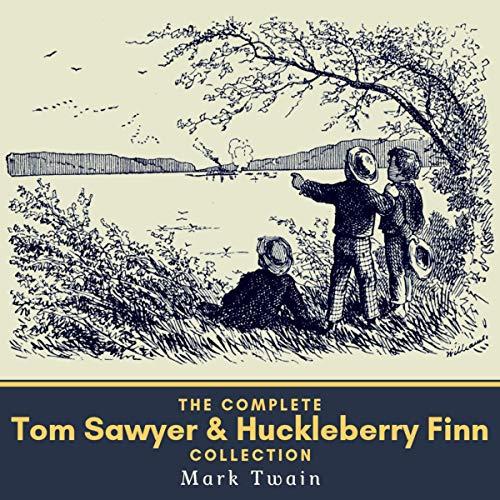 The Complete Tom Sawyer & Huckleberry Finn -